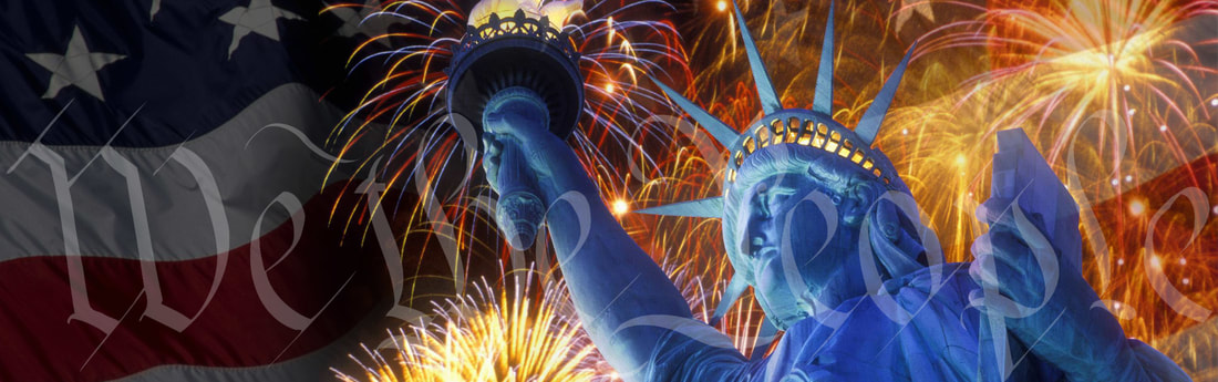 "Banner image with fireworks, the American flag, the Statue of Liberty, and the words ""We The People"""